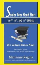 Senior Year Headstart : For 9th, 10th and 11th Graders by Marianne Ragins...