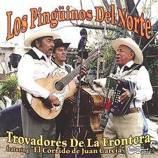 Trovadores de la Frontera by Los Pinginos del Norte (CD, Nov-2001, Arhoolie)