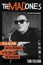 The Mad Ones: Crazy Joe Gallo and the Revolution at the Edge of the Un-ExLibrary