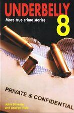 BRAND NEW - UNDERBELLY #8 More True Crime Stories John Silvester & Andrew Rule