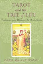 Tarot and the Tree of Life : Finding Everyday Wisdom in the Minor Arcana by...