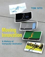 Moving Innovation: A History of Computer Animation (MIT Press) by Sito, Tom
