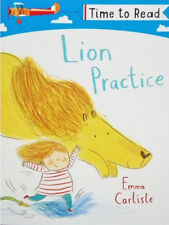 Early Reader Story Book: Time to Read:  LION PRACTICE by Emma Carlisle - NEW