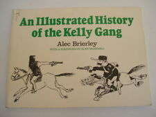 AN ILLUSTRATED HISTORY OF THE KELLY GANG - Brierley