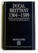 Ducal Brittany 1364-1399 Relations England France Reign of Duke John Iv Jones Hc
