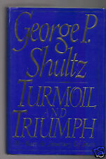 TURMOIL AND TRIUMPH-MY YEARS AS (REAGAN) SECRETARY OF STATE-GEORGE SHULTZ SIGNED