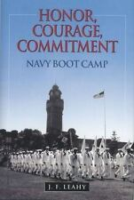 Honor, Courage Commitment: Navy Boot Camp, , Leahy, J. F., Very Good, 2013-03-15
