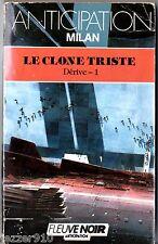 ANTICIPATION n°1616 ° MILAN ° DERIVE T1 ° LE CLONE TRISTE ¤ 1988 fleuve noir