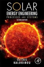 Solar Energy Engineering : Processes and Systems by Soteris A. Kalogirou...