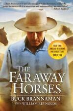The Faraway Horses: The Adventures and Wisdom of One of America's Most Renowned
