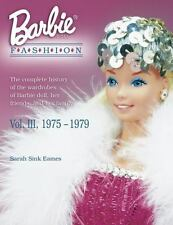 Barbie Doll Fashion Book : the Complete History Vol III 3 Sarah Sink Eames EXC