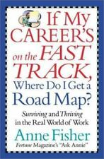 If My Career's on the Fast Track, Where Do I Get a Road Map? Fisher, Anne Hardc