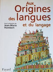 Aux origines des langues et du langage Par Jean-Marie Hombert