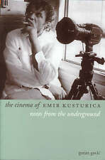 The Cinema of Emir Kusturica: Notes from the Underground (Directors'-ExLibrary