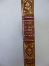 LOTI. Les trois dames de la Kasbah. 1884 E.O. Reliure signée