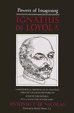 Powers of Imagining: Ignatius of Loyola : A Philosophical Hermeneutic of Imagini