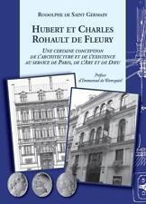 Hubert et Charles Rohault de Fleury   une certaine conception de l'architecture