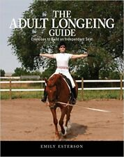 Adult Longeing Guide: Exercises to Build an Independent Seat, New, Emily Esterso