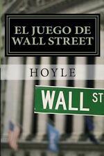 El Juego de Wall Street : Y Cómo Jugarlo Con éxito by Hoyle (2014, Paperback)