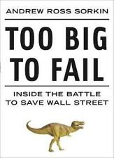 Too Big to Fail: Inside the Battle to Save Wall Street,Andrew Ross Sorkin