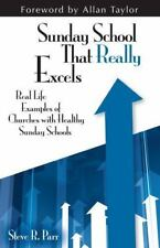 Sunday School That Really Excels: Real Life Examples of Churches with Healthy Su