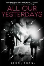 All Our Yesterdays: By Terrill, Cristin