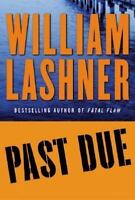 Past Due, Lashner, William, Good Condition, Book