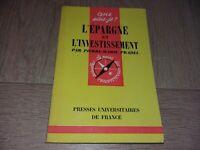 que sais-je? N°822 L'EPRGNE ET L'INVESTISSEMENT / PIERRE-MARIE PRADEL