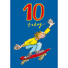 10 Today Boy 10th Birthday Card - Skater Boy - By Quentin Blake Illustrattion