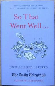 So That Went Well - Unpublished Daily Telegraph letters (hardback) charity item