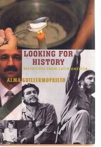 Looking for History-Guillermoprieto-Latin America-Cuba-Columbia-Mexico-Eva Peron