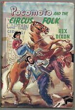 REX DIXON POCOMOTO AND THE CIRCUS FOLK FIRST EDITION HARDBACK DJ 1957