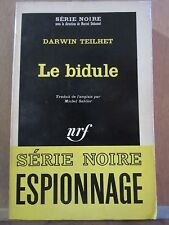 Darwin Teilhet: Le Bidule/ Gallimard Série Noire N°921, 1965