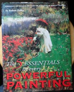 5 Essentials to Powerful Painting by Ramon Kelley, HC w DJ VGC. Oil Pastel