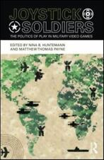 Joystick Soldiers: The Politics of Play in Military Video Games, , , Very Good,