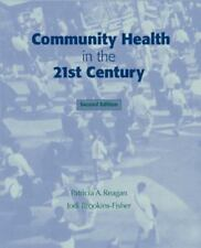 Community Health in the 21st Century by Jodi Brookins-Fisher and Patricia A....