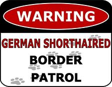 """Warning German Shorthaired Border Patrol"" Laminated Dog Sign"