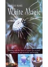 HOW TO MAKE WHITE MAGIC.,