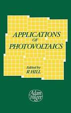 APPLICATIONS OF PHOTOVOLTAICS., Hill, R. (editor)., Used; Like New Book