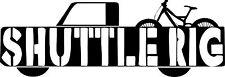 Shuttle Rig Mountain Bike Decal Sticker DH Trail mtb