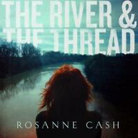 Rosanne Cash - The River And The Thread (NEW CD)