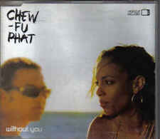 Chew Fu Phat-Without You cd maxi single incl videoclip eurodance holland