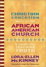 Christian Education in the African American Church: A Guide for Teaching Truth (
