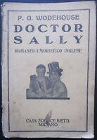 1938 DOCTOR SALLY Wodehouse romanzo umoristico ed. Bietti traduzione Roberti