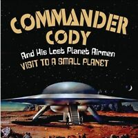 Visit To A Small Planet by Commander Cody & His Lost Planet Airmen