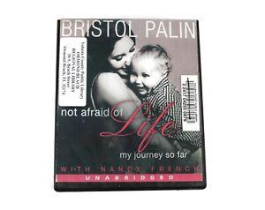 Bristol Palin Not Afraid of Life: My Journey So Far, Audio 6 CD Set, Unabridged)