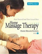 Home Massage Therapy Book 2 : Heal Yourself and Your Loved Ones