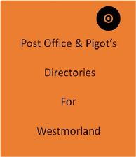 Post Office & Pigot`s 3 Local Directories for Westmorland on disc in Pdf