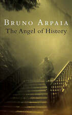 The Angel Of History,Arpaia, Bruno,Excellent Book mon0000092226