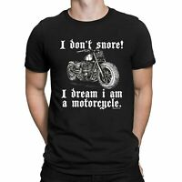 I Dont Snore! I Dream I Am A Motorcycle Mens Funny Motorbike T-Shirt Ladies Top